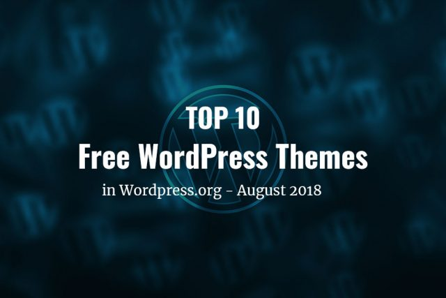 Top 10 free themes in WordPress.org—August 2018