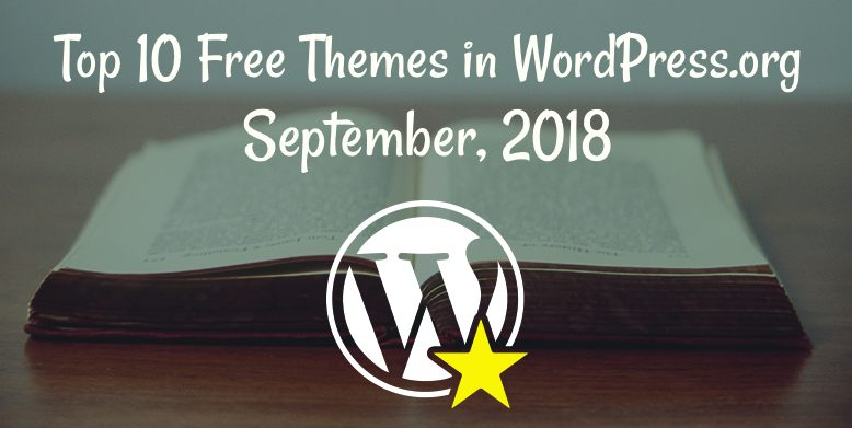 Top 10 free themes in WordPress.org—September 2018.