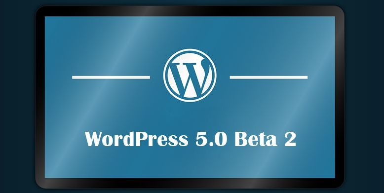 WordPress 5.0 Beta 2 Available for Testing
