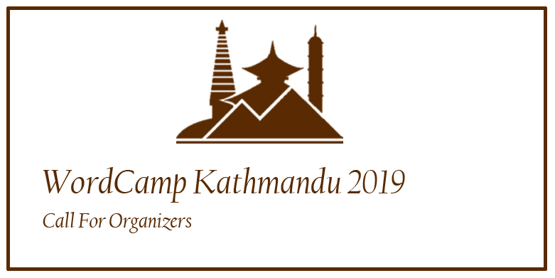 WordCamp Kathmandu 2019 - Call for Organizers