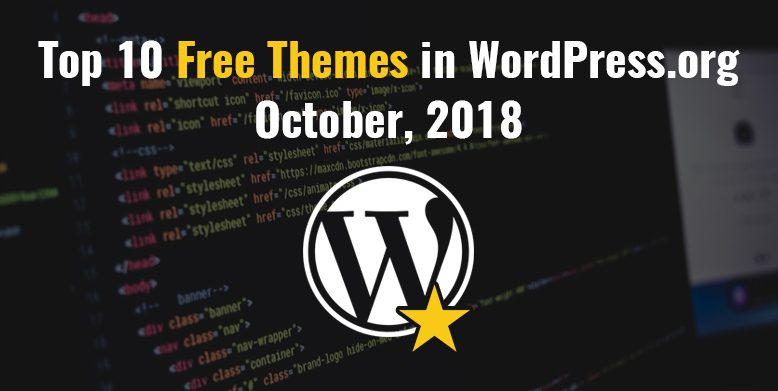 Top 10 Free Themes in WordPress.org—October 2018.