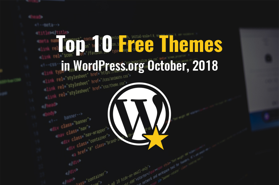 our top 10 free themes in WordPress.org - october 2018