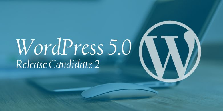 WordPress 5.0 Release Candidate 2