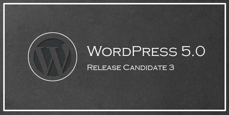 WordPress 5.0 Release Candidate 3