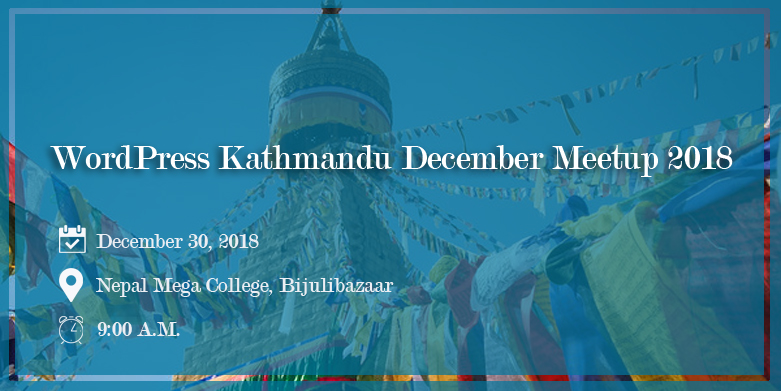 WordPress Kathmandu December Meetup 2018 Announced!