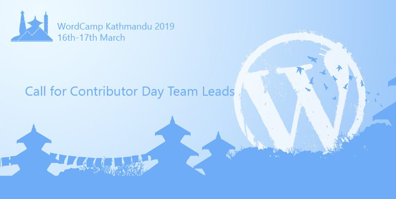WordCamp Kathmandu 2019 - Call for Contributor Day Team Leads