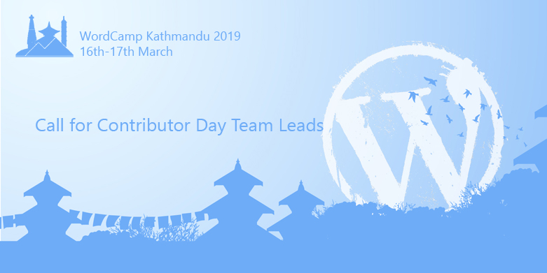 WCKTM2019: Call for Contributor Day Team Leads