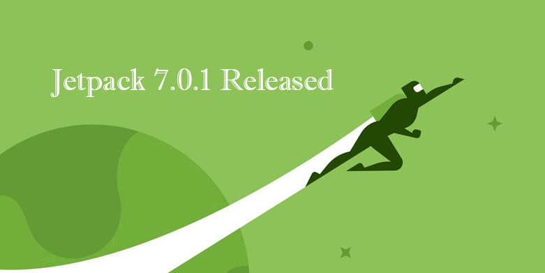 Jetpack Updates: Jetpack 7.0.1 Security and Maintenance Release