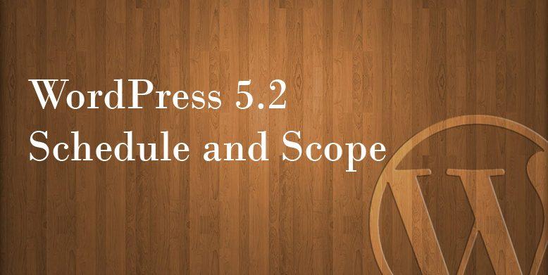 WordPress 5.2 Schedule and Scope
