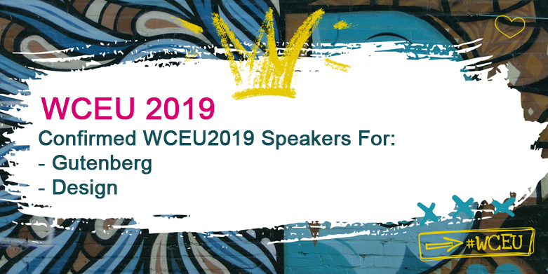 Confirmed WCEU2019 Speakers for Gutenberg and Design