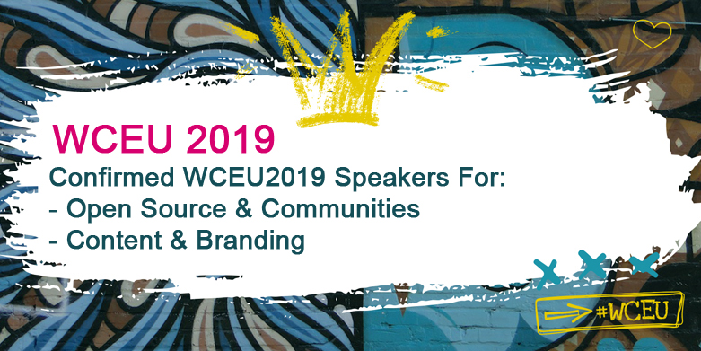 "Confirmed WCEU2019 Speakers for ""Open Source & Communities"" and ""Content & Branding"""