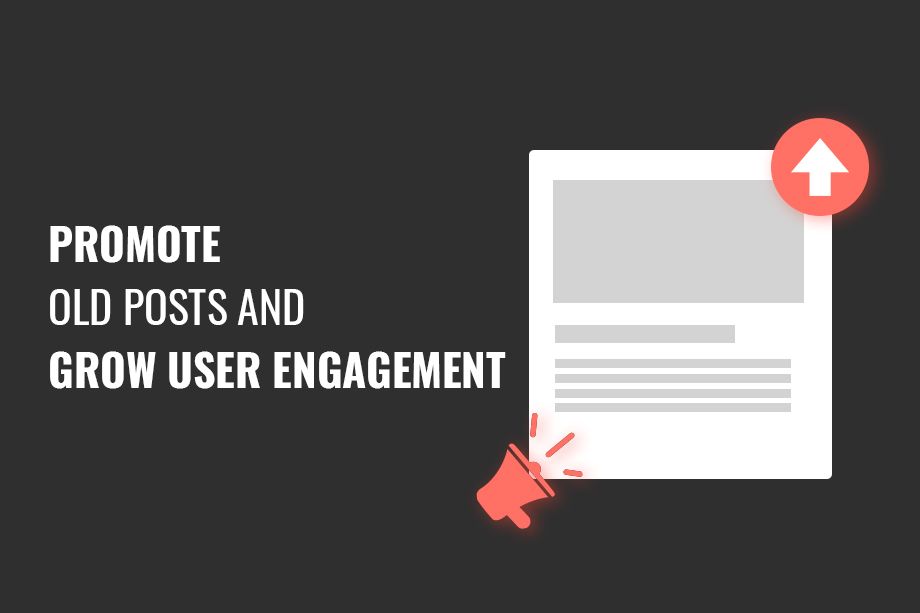 methods to promote old posts and grow user engagement
