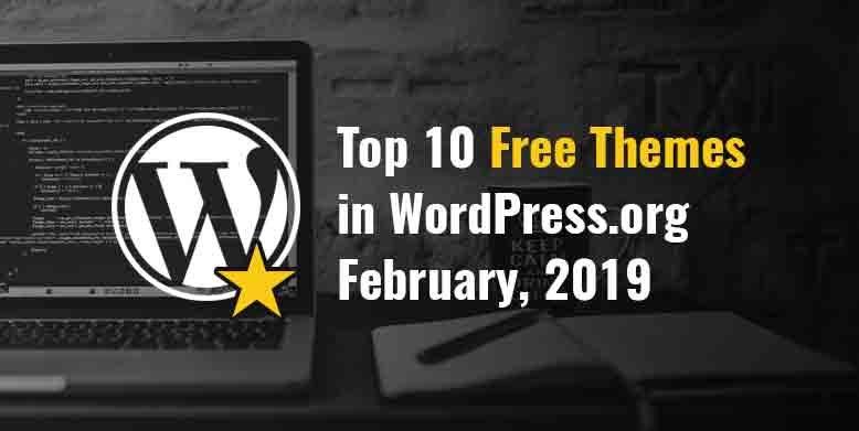 Top 10 Free Themes in WordPress.org - February 2019