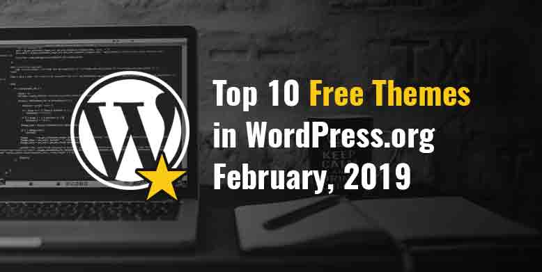 Top 10 Free Themes in WordPress.org – February 2019