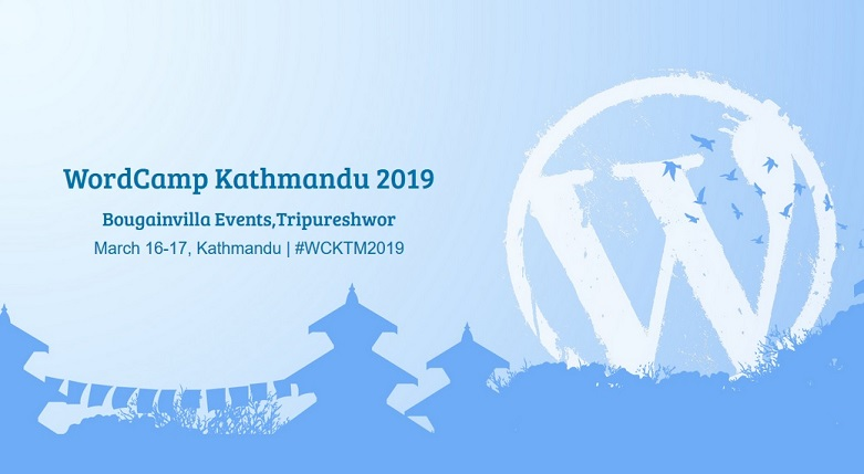 The Final Stage is Set: See you at WordCamp Kathmandu 2019!