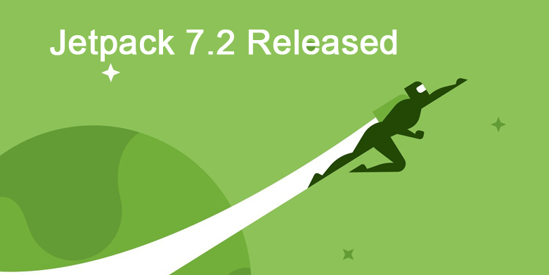 Jetpack 7.2 Released with Two New Interesting Features