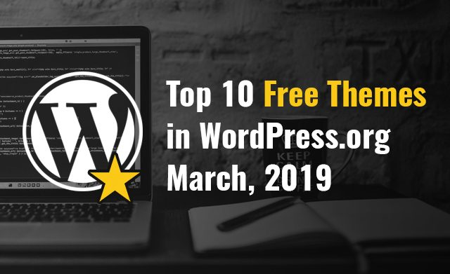 Top 10 Free Themes in WordPress.org – March 2019