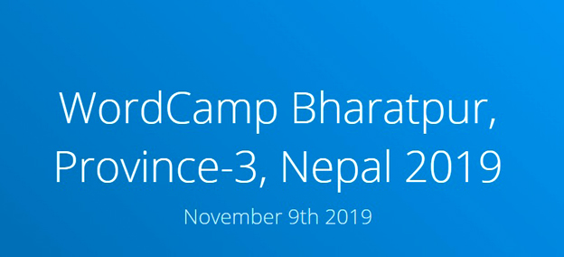 First Ever WordCamp in Bharatpur – WordCamp Bharatpur 2019 | November 9, 2019
