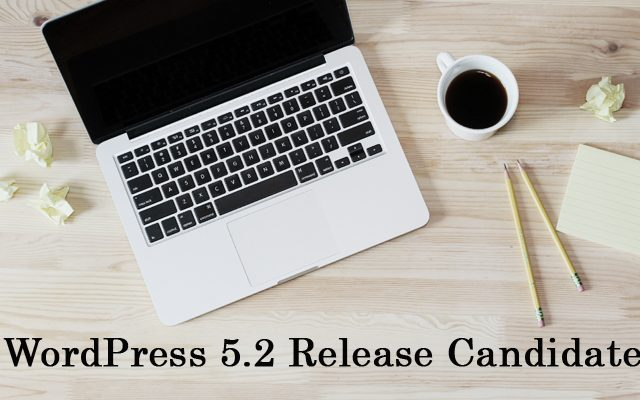 WordPress 5.2 Release Candidate Now Available!