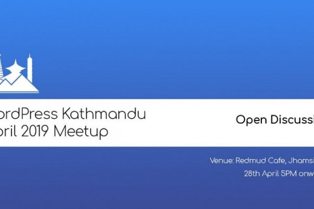 WordPress Kathmandu April Meetup 2019 to be an Open Discussion