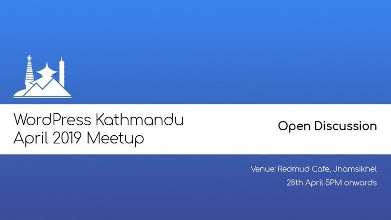 WordPress Kathmandu April Meetup 2019