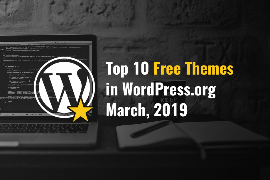 Our Top 10 themes in WordPress.org - March 2019