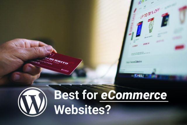 Why WordPress is best for eCommerce Websites