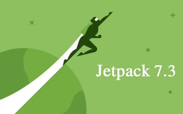 Jetpack 7.3 Released with New Features