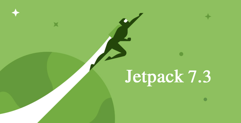 Jetpack 7.3 Released