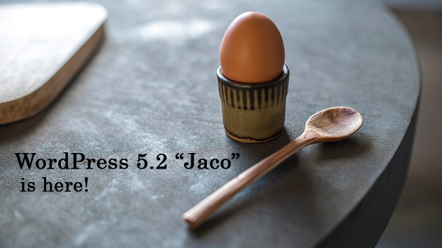 "Let's Welcome WordPress 5.2 ""Jaco"""