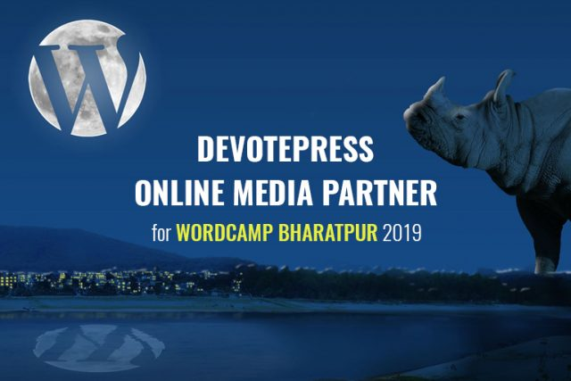 DevotePress is the Official Online Media Partner for WordCamp Bharatpur 2019