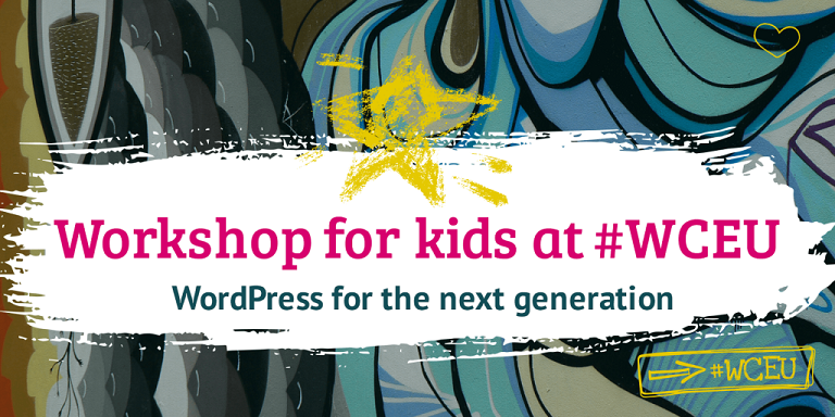 Empowering kids to become creators - Kids Workshop at WordCamp Europe 2019