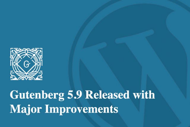 Gutenberg 5.9 Released with Major Improvements
