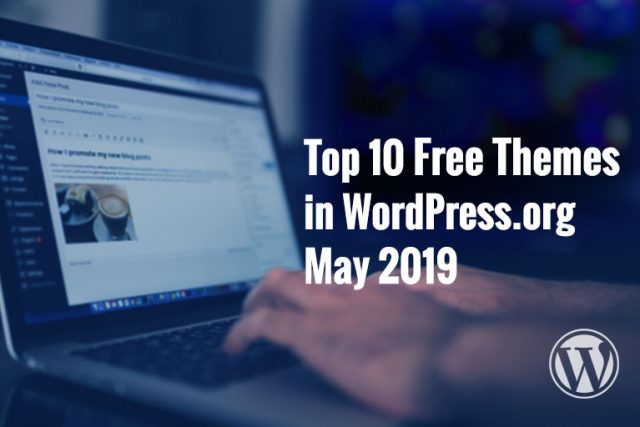 Top 10 Free Themes in WordPress.org – May 2019