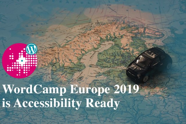 WordCamp Europe 2019 is Accessibility Ready!