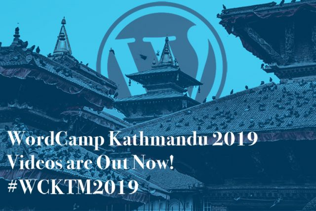 WordCamp Kathmandu 2019 Videos are now available!