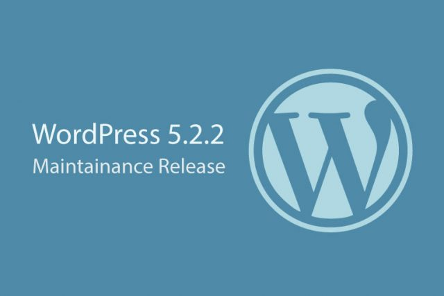 WordPress 5.2.2 Maintenance Release Now Available!