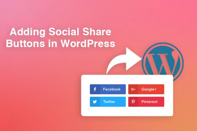 Adding Social Share Buttons in WordPress