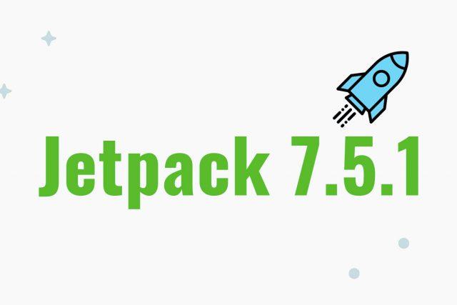 Jetpack Updates: Jetpack 7.5.1 Released