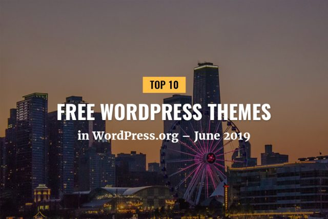 Top 10 Free WordPress Themes in WordPress.org – June 2019