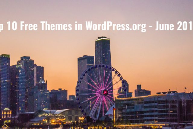 Top 10 Free Themes in WordPress.org - June 2019