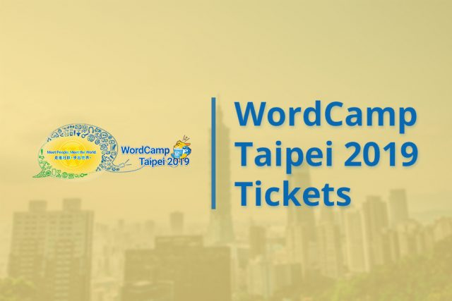 Tickets to WordCamp Taipei 2019 #WCTPE2019
