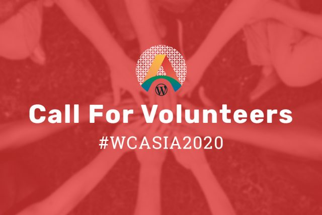 WordCamp Asia 2020: Call for Volunteers is now Open! #WCASIA