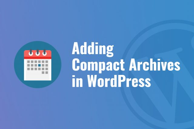 Adding Compact Archives in WordPress