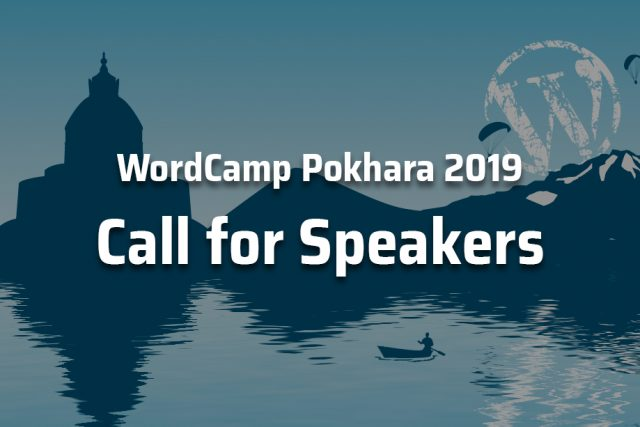 WordCamp Pokhara 2019: Call for Speakers