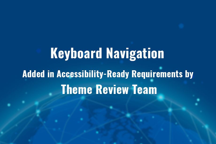 keyboard navigation added in Accessibility Ready Requirements by Theme Review Team