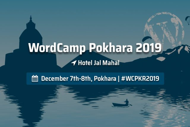 WordCamp Pokhara 2019 Taking Place on 7-8 December 2019 | Call for Volunteers