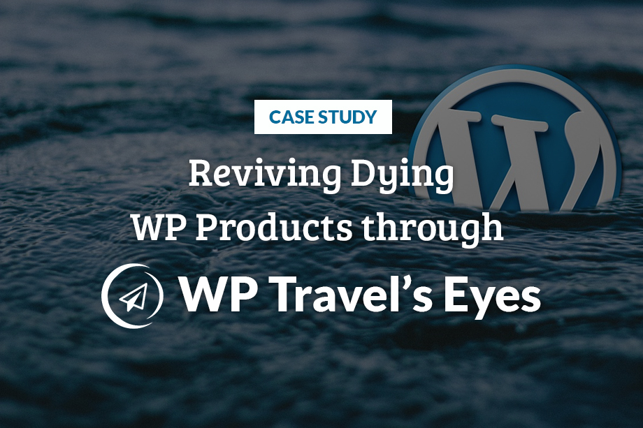 reviving dying WordPress products through WP Travel's eyes