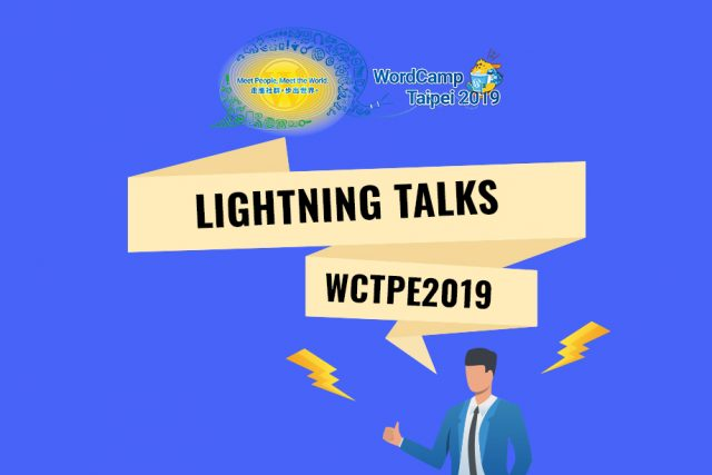 Lightning Talks at WordCamp Taipei 2019