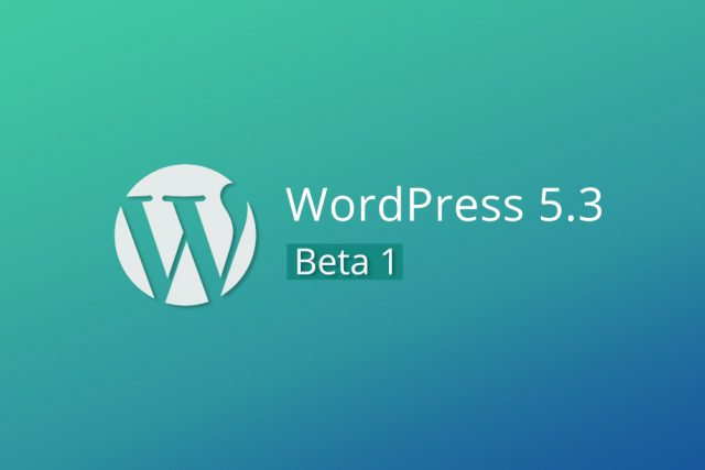 WordPress 5.3 Beta 1 Now Available with Exciting Improvements